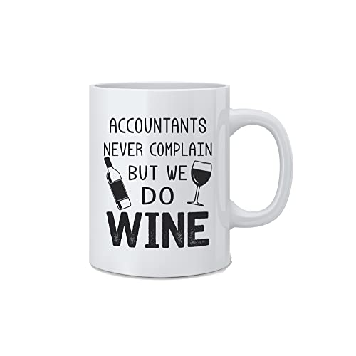 a45631dd14d Accountants Never Complain But We Do Wine - Funny Accountant Mug - White 11  Oz. Novelty Coffee Mug - Great Gift for Accountant, Mom, Dad, Co-Worker,  Boss ...